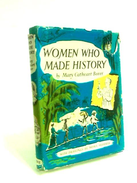 Women who made history by Mary Borer