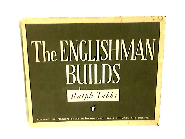 The Englishman Builds by Ralph Tubbs
