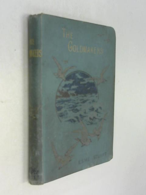 The goldmakers by Esme Stuart