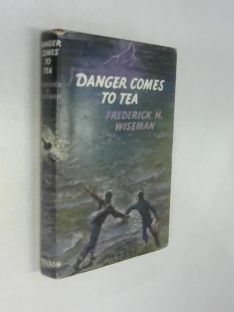 Danger Comes to Tea by Frederick H Wiseman