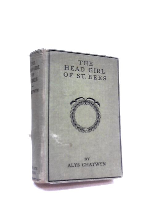 The Head Girl Of St. Bees by Chatwyn, Alys