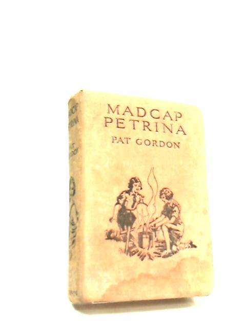 Madcap Petrina by Pat Gordon