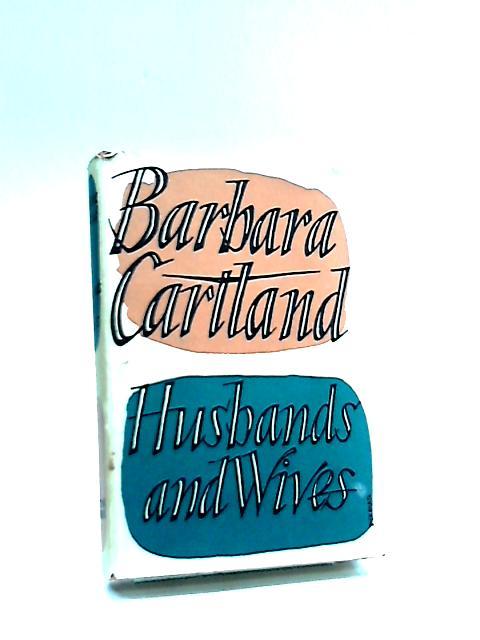 Husbands and Wives by Cartland, Barbara
