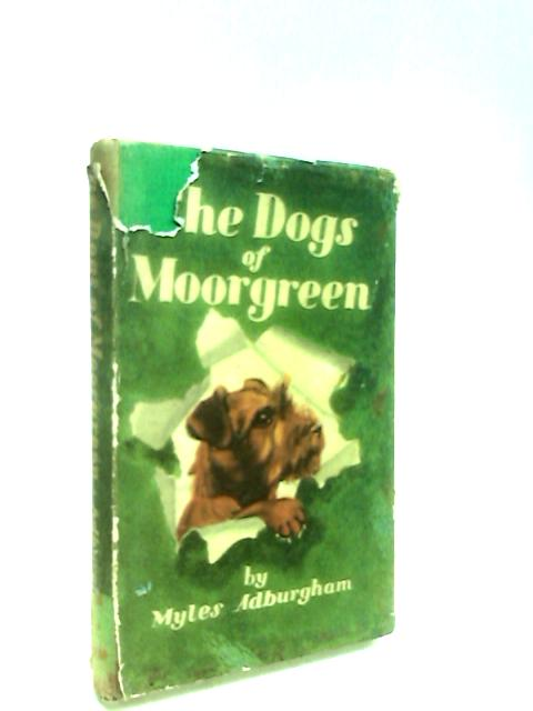 The Dogs of Moorgreen by Adburgham, Myles