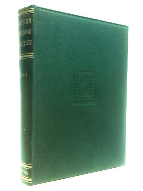 Modern welding practice - Volume I by Oates, J. A. (ed.)