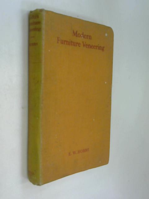 Modern Furniture Veneering. Second Edition by Edward Hobbs