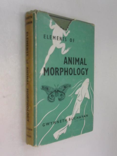 Elements of Animal Morphology by Gwynneth Buchanan