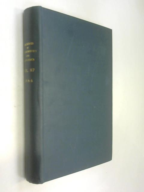 Archives Of Biochemistry And Biophysics. Volume 117 1966 by Anon