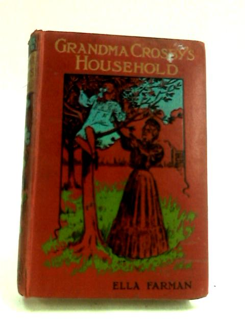 Grandma Crosby's Household by Ella Farman