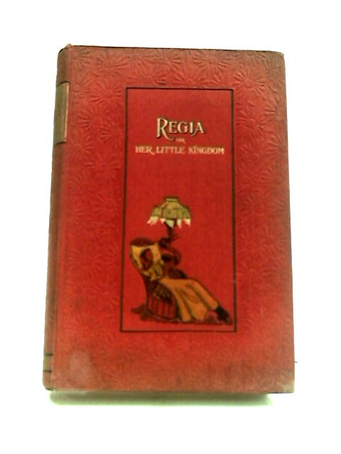 Regia Or Her Little Kingdom by E.M Waterworth