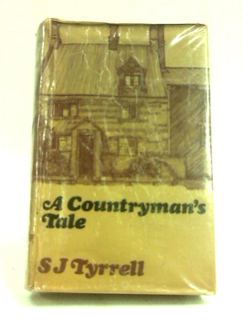 A Countryman's Tale by S.J Tyrrell