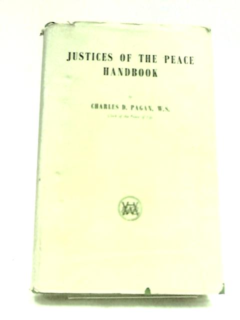 Justices Of The Peace Handbook by C.D Pagan