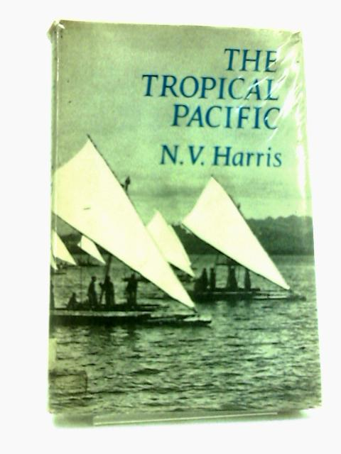 The Tropical Pacific by Neil Vernon Harris