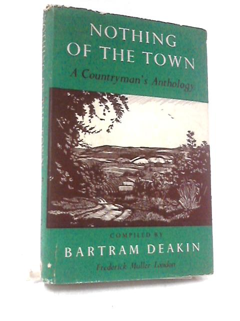 Nothing of the Town By Deakin, Bartram