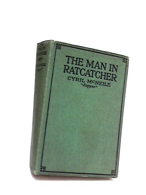 The Man in Ratcatcher and Other Stories by Mcneile, C.