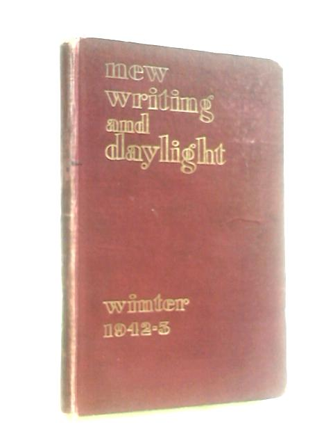 New Writing and Daylight - Winter 1942-3 by Lehmann, John (ed.)
