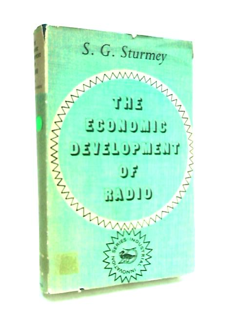 The Economic Development of Radio by Sturmey, S. G.