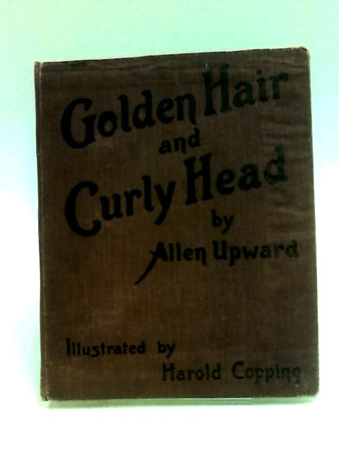 Golden Hair and Curly Head by Upward, Allen.
