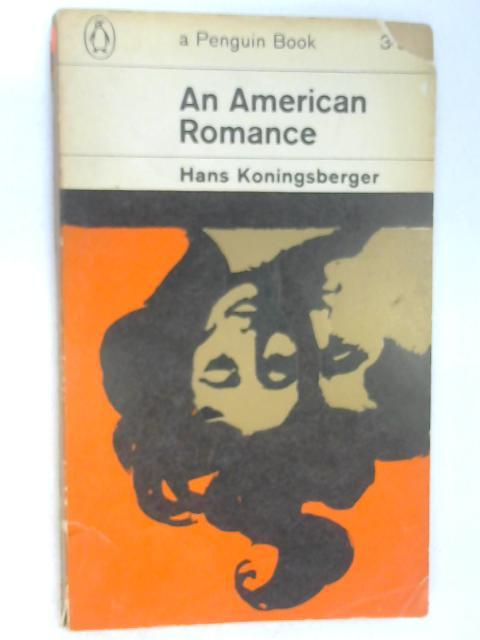An American Romance by Koningsberger, Hans