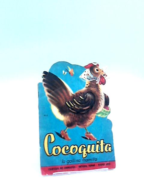 Cocoquita: La Gallina Mamita by Snachez Puyol, Hector