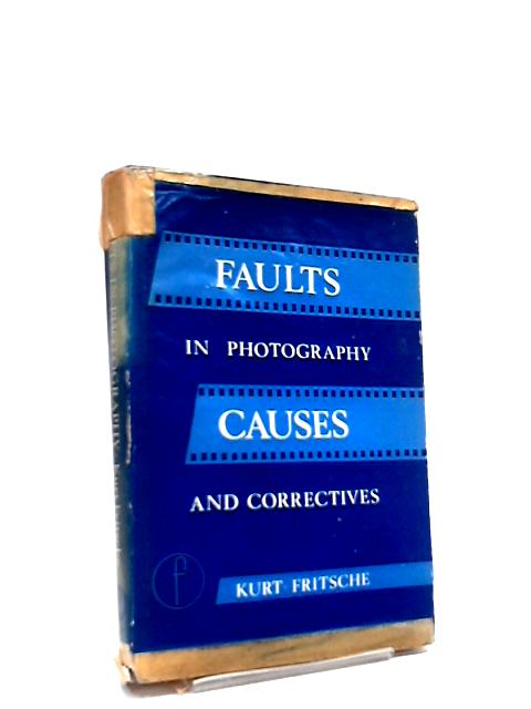 Faults in photography: Causes and Correctives by Fritsche, Kurt