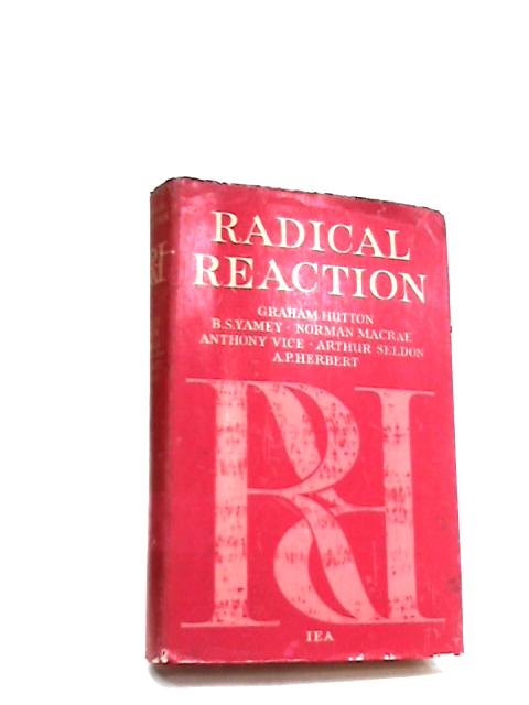 Radical Reaction: Essays In Competition and Affluence by Various