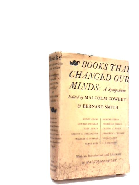 Books That Changed Our Minds by Cowley, Malcolm