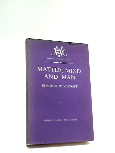 Matter, Mind and Man by Sinnott, E. W.