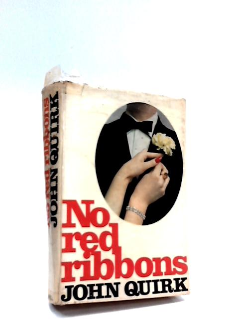 No Red Ribbons by John Quirk