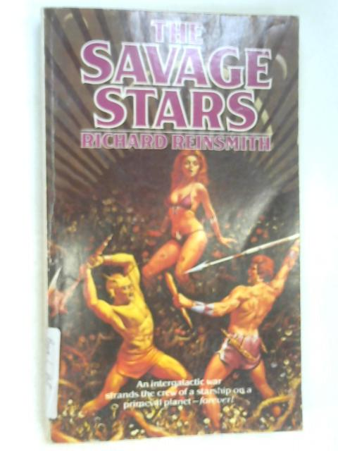 The Savage Stars by Richard Reinsmith