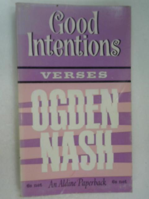 Good Intentions: Verses by Ogden Nash