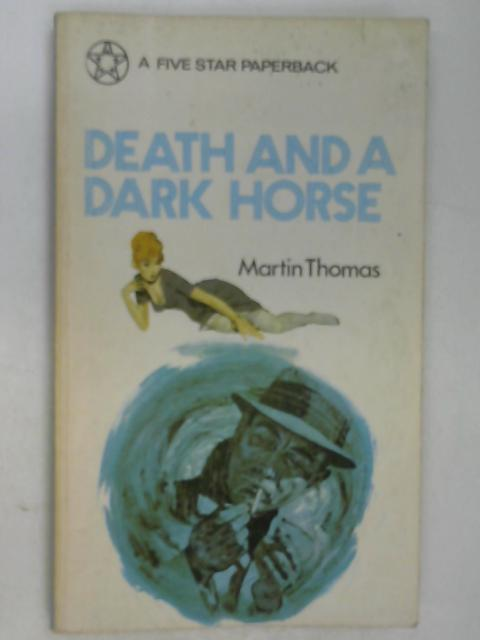 Death and a Dark Horse by Martin Thomas