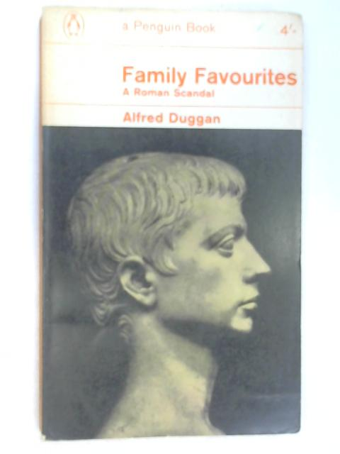 Family Favourites: A Roman Scandal by Duggan, Alfred