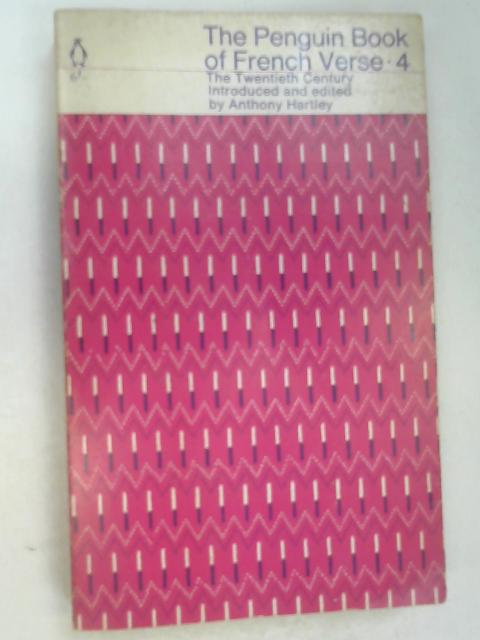 The Penguin Book of French Verse 4 by Hartley, Anthony (ed)
