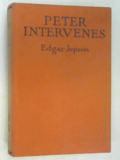 Peter Intervenes by Edgar Jepson