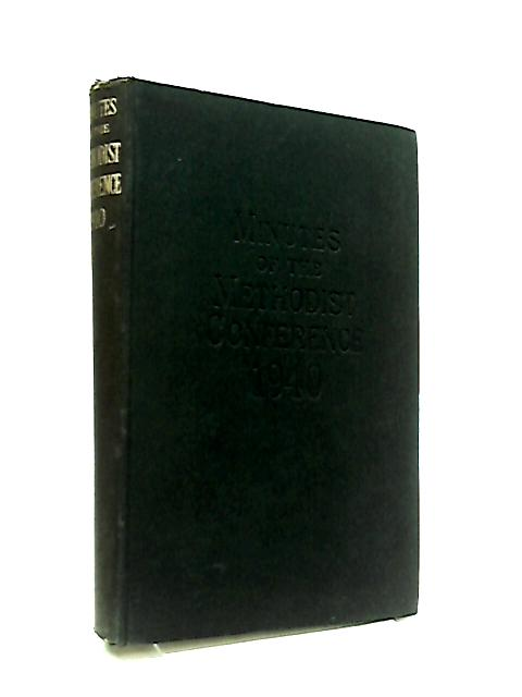 Minutes of the Methodist Conference 1940. by Various