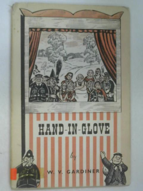 Hand-in-Glove: Puppetry and Puppet Plays by Gardiner, W. V.
