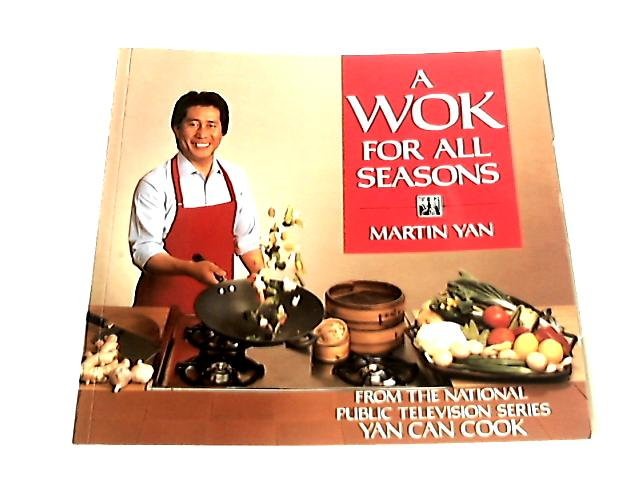 Wok for All Seasons by Martin Yan