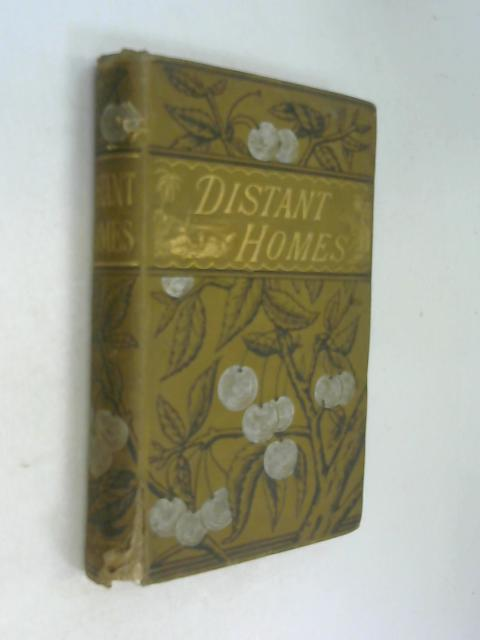 Distant Homes Or, The Graham Family In New Zealand by Mrs J E Aylmer