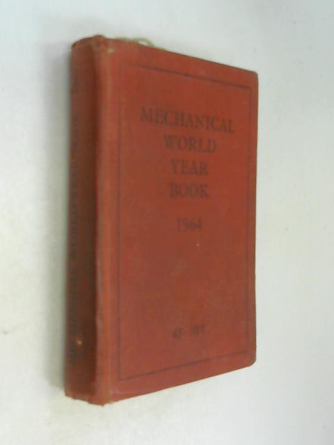 Mechanical World Year Book 1964 by Anon