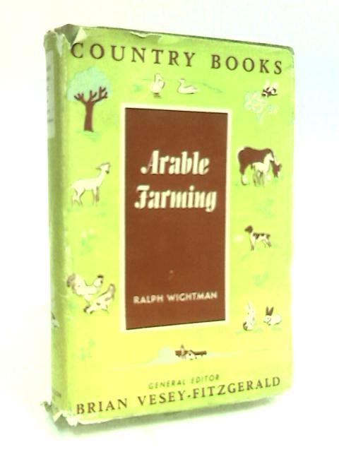 Arable farming (County Books Series) by Ralph Wightman