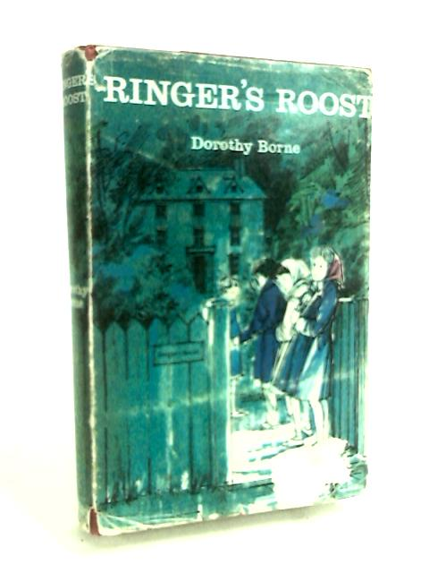 Ringer's Roost by Dorothy Borne
