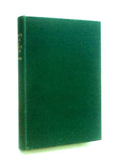 Sussex Folk And Sussex Ways: Stray Studies In The Wealden Formaiton Of Human Nature by Egerton, John Coker