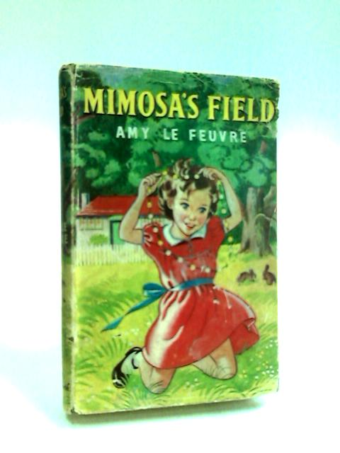 Mimosa'S Field by Le Feuvre, Amy