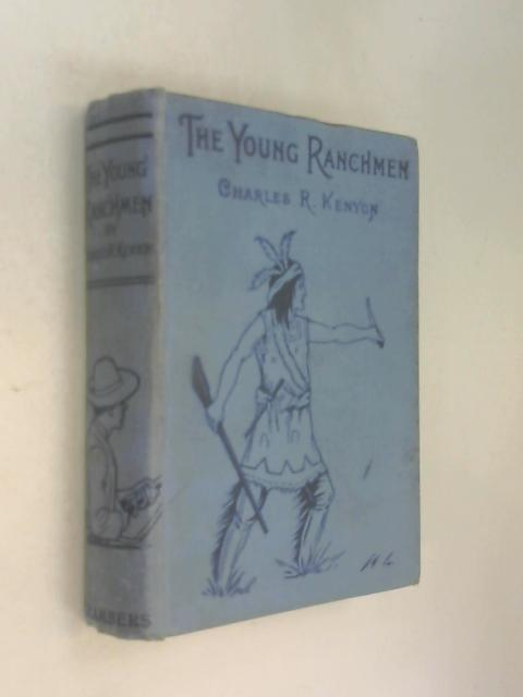 The Young Ranchmen or Perils of Pioneering in the Wild West by Charles R. Kenyon