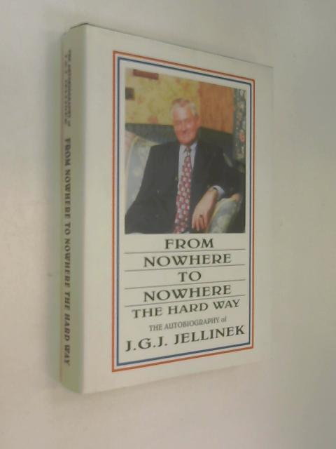 From Nowhere to Nowhere the Hard Way by Jozsef G J Jellinek,