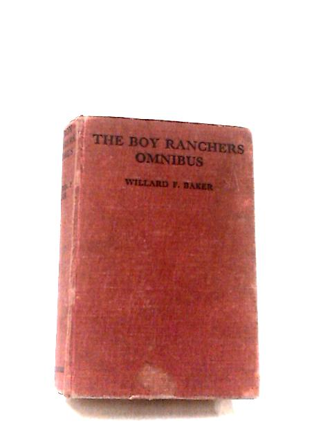 The Boy Ranchers Omnibus by Willard F. Baker