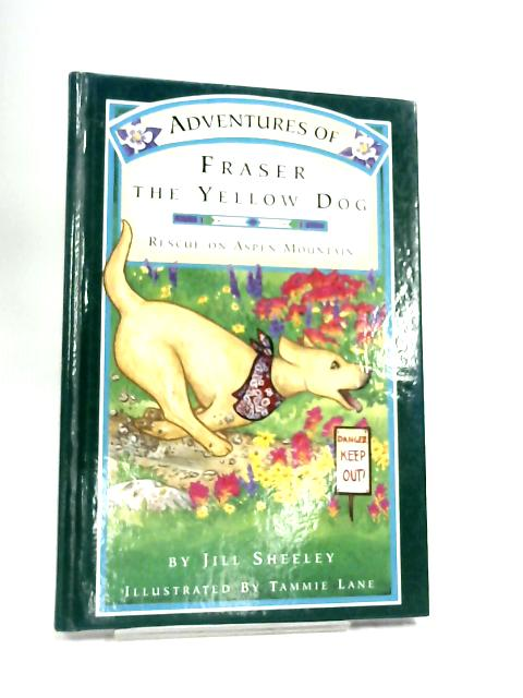 Title: Adventures of Fraser the Yellow Dog Rescue on Aspe by Sheeley, Jill