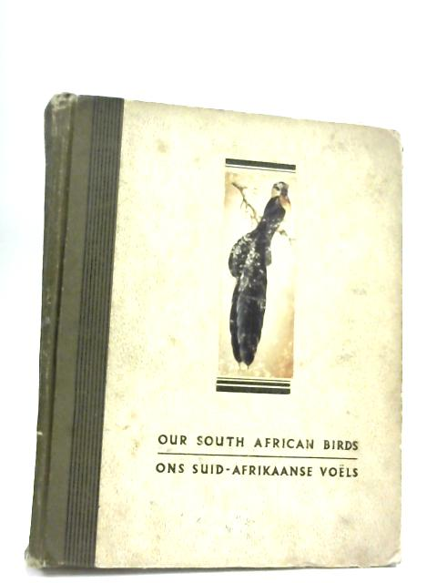 Our South African Birds by Doctor Austin Roberts