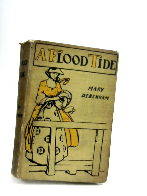A Flood Tide by Mary H. Debenham
